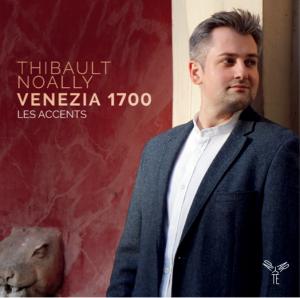 Thibault Noailly - Venezia 1700 - Les Accents